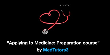 Applying to Medicine: Preparation Course by MedTutors3 tickets