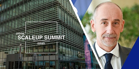 DIGITAL SCALEUP SUMMIT  ISRAEL 2020 w/Jean-Eric Paquet, European Commission tickets