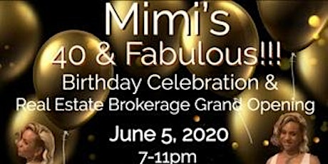 Mimi 40 & Fabulous  Grand Opening of The Realty Shop tickets