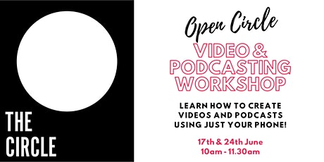 The Circle | Open Circle Video & Podcasting Workshop tickets