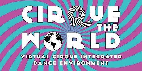 CIRQUE THE WORLD: Virtual Cirque Integrated Dance Environment tickets