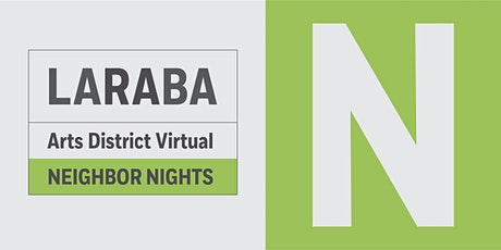 LARABA Arts District Virtual Neighbor Night tickets