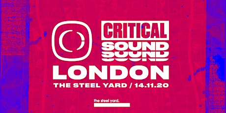 Critical Sound // London - New date tickets