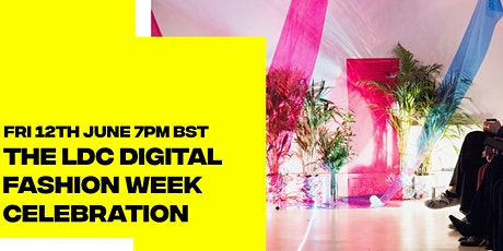 The LDC Digital Fashion Week Opening Night tickets