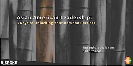 Asian American Leadership: 3 Keys to Unlocking Your Bamboo Barriers tickets