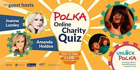 The Big Polka Charity Quiz With Guest Hosts Joanna Lumley & Amanda Holden tickets