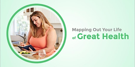 Mapping out Your Life of Great Health tickets