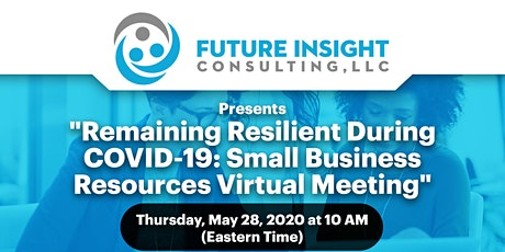 COVID-19 Small Business Resources Virtual Meeting tickets