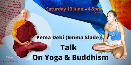Pema Deki (Emma Slade) Online Live Talk on Yoga and Buddhism tickets