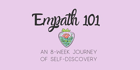 Empath 101: An 8-week Journey of Self-Discovery tickets