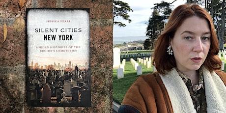 Silent Cities: Jessica Ferri's Cemetery Travels tickets