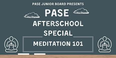 PASE Afterschool Special: Meditation 101 tickets