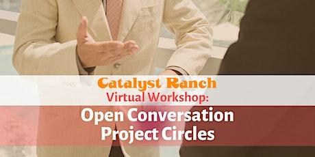 Virtual Workshop: Open Conversation Project Circles tickets