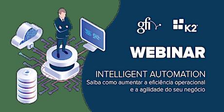 WEBINAR Intelligent Automation - Gfi & K2 ingressos