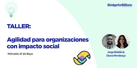 Taller: Agilidad para  organizaciones con impacto social entradas