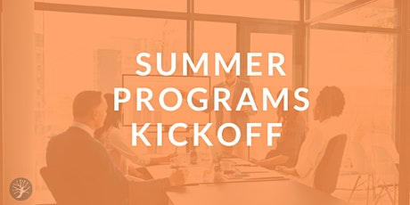 Summer Programs Kickoff tickets