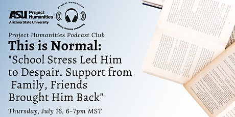 "Podcast Club: This is Normal episode: ""School Stress Led Him to Despair"" tickets"