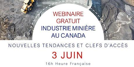 WEBINAIRE  GRATUIT INDUSTRIE MINIÈRE AU CANADA billets