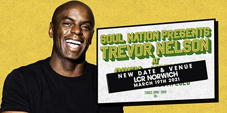 Trevor Nelson's Soul Nation Norwich tickets