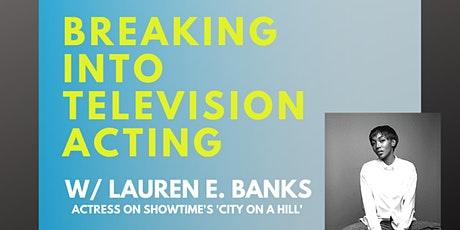 Breaking into Television Acting w/ Lauren E. Banks tickets
