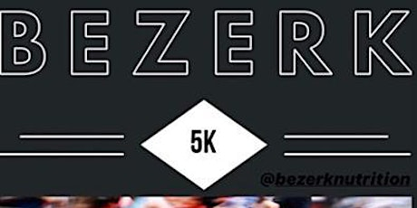 Bezerk 5K Fun Run tickets