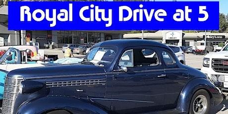 Royal City Drive at 5 tickets