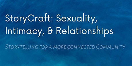 Storycraft: Sexuality, Intimacy, and Relationships Final Performance tickets