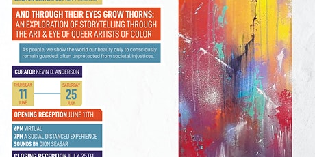 'And Through Their Eyes Grow Thorns: An Exploration of Storytelling Through The Art & Eye of Queer Artist of Color  tickets