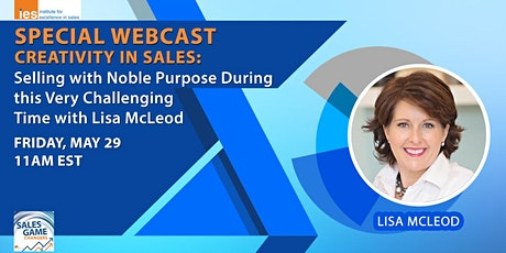 Selling with Noble Purpose with Lisa McLeod on May 29 @ 11:00 am  | FREE tickets