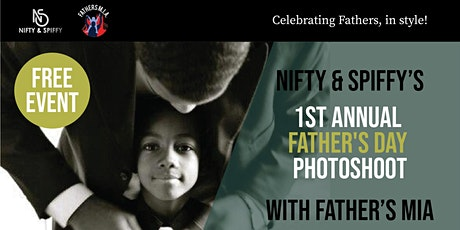 Nifty & Spiffy's 1st Annual Father's Day Photoshoot with Father's MIA tickets