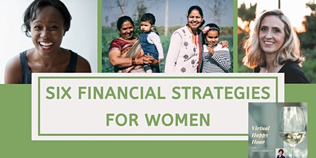 Six Financial Strategies for Women: Virtual Happy Hour with Caroline tickets
