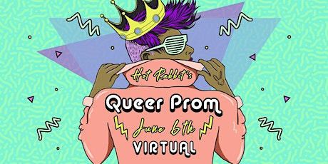 Hot Rabbit's VIRTUAL •••QUEER PROM••• tickets