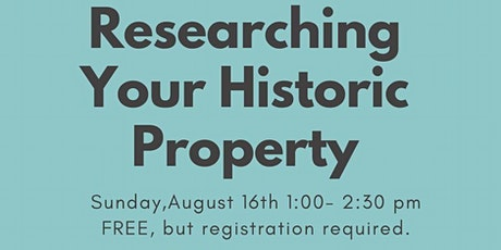 MOVED ONLINE - Research Workshop: Researching Your Historic Property tickets