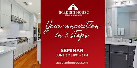 Your Renovation In 3 Steps  tickets