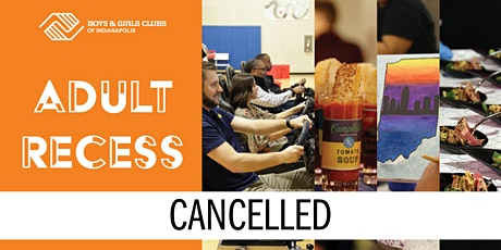 CANCELLED: 2020 Adult Recess tickets