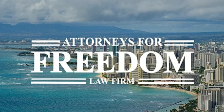 The Attorneys For Freedom Law Firm Hawaii Open House tickets