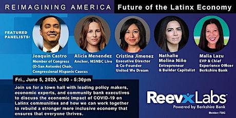 Reimagining America: The Future of Latinx Economy tickets