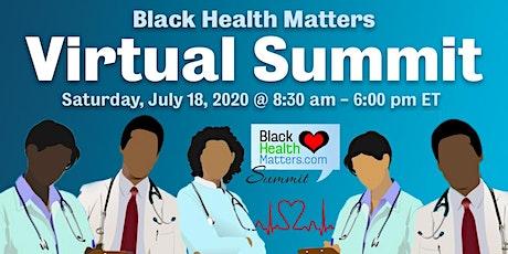 The Black Health Matters Virtual Summit tickets