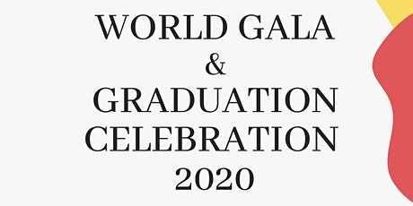 World Gala & Graduation Celebration 2020 tickets