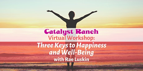 Virtual Workshop: 3 Keys to Happiness and Well-Being tickets