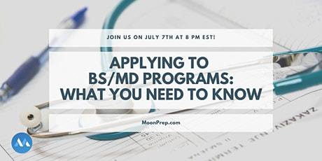 Webinar: Applying to BS/MD (Direct Medical)Programs - What You Need To Know tickets