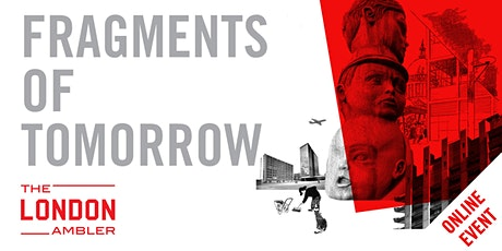 FRAGMENTS OF TOMORROW – Modernism Lost & Found in the City of London (040820) tickets
