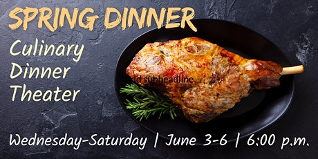 Spring Dinner | Culinary Dinner Theater tickets