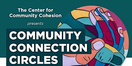 Center for Community Cohesion: Courage, Community & Connection tickets