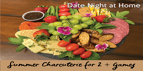 Date Night at Home: Summer Charcuterie for 2 + Games | by LCF Cooking Class tickets