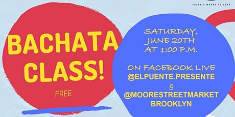 Virtual Bachata Class at the Moore Street Market tickets
