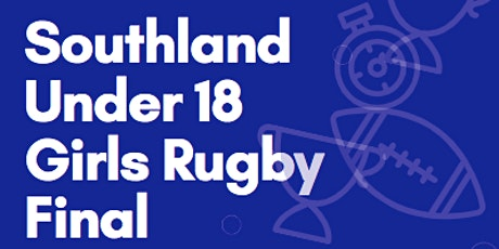 Southland Under 18 Girls Rugby Final 2020 tickets