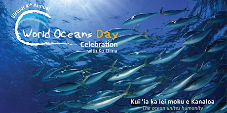 Virtual 4th Annual World Oceans Day Celebration with Ko Olina tickets