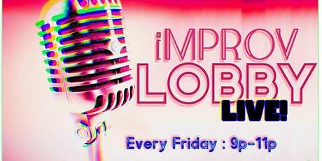Improv Lobby : Live! Join in weekly - Win Money! tickets