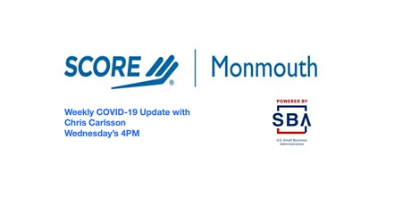 SCORE's Chris Carlsson's Weekly Update on SBA Funding and COVID tickets